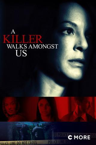 A Killer Walks Amongst Us