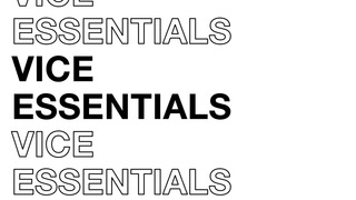 VICE: Essentials